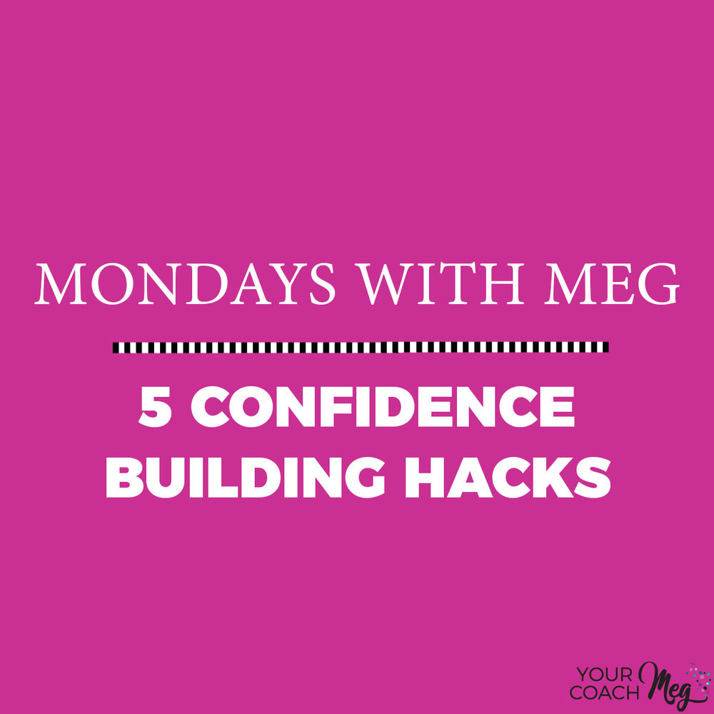 MWM 5 CONFIDENCE BUILDING HACKS