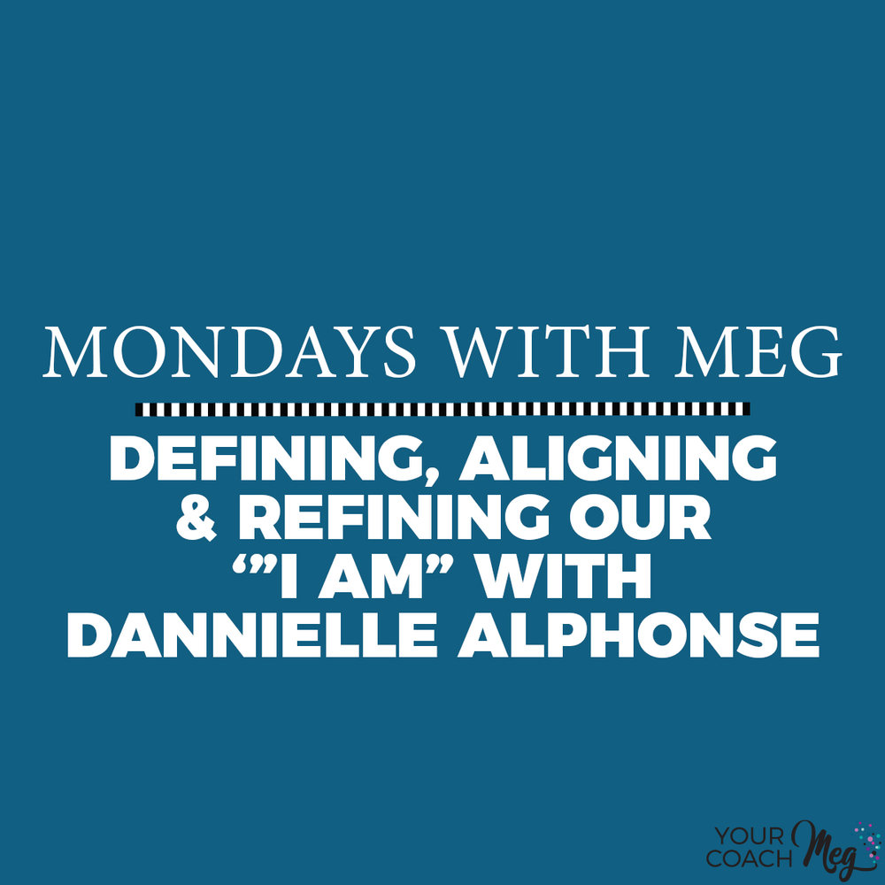 Mondays With Meg with Be You & Thrive: Defining, aligning and refining our IAM