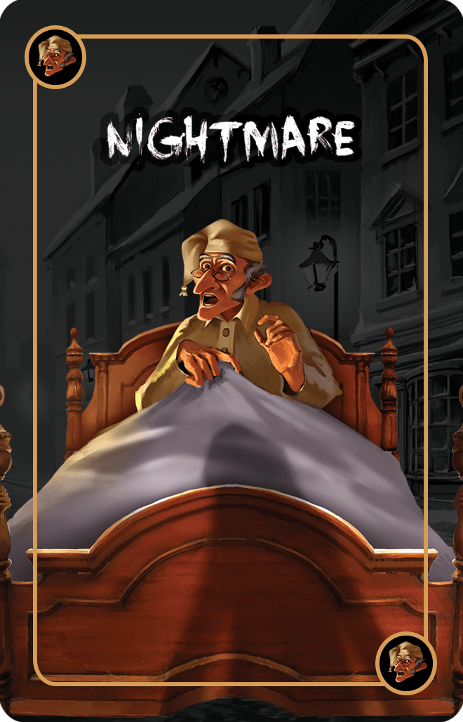 Nightmare Cards  are designed to teach Scrooge moral lessons and give players an opportunity to boost their pile of gold. But watch out! They can give you a false sense of security. Hidden amongst the deck are Turning Points disguised as Nightmare Cards. Small in number, but power trumps size. Players will need to decide on what Turning Point strategy to take to out-scrooge them all!