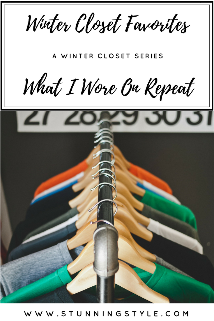 Stunning Style - We all have them, the items we wear over and over again each season, our absolute favorites. After showing you what I got rid of in my winter wardrobe purge series, I'm showing you the things I wore all the time. Come see my winter closet favorites.