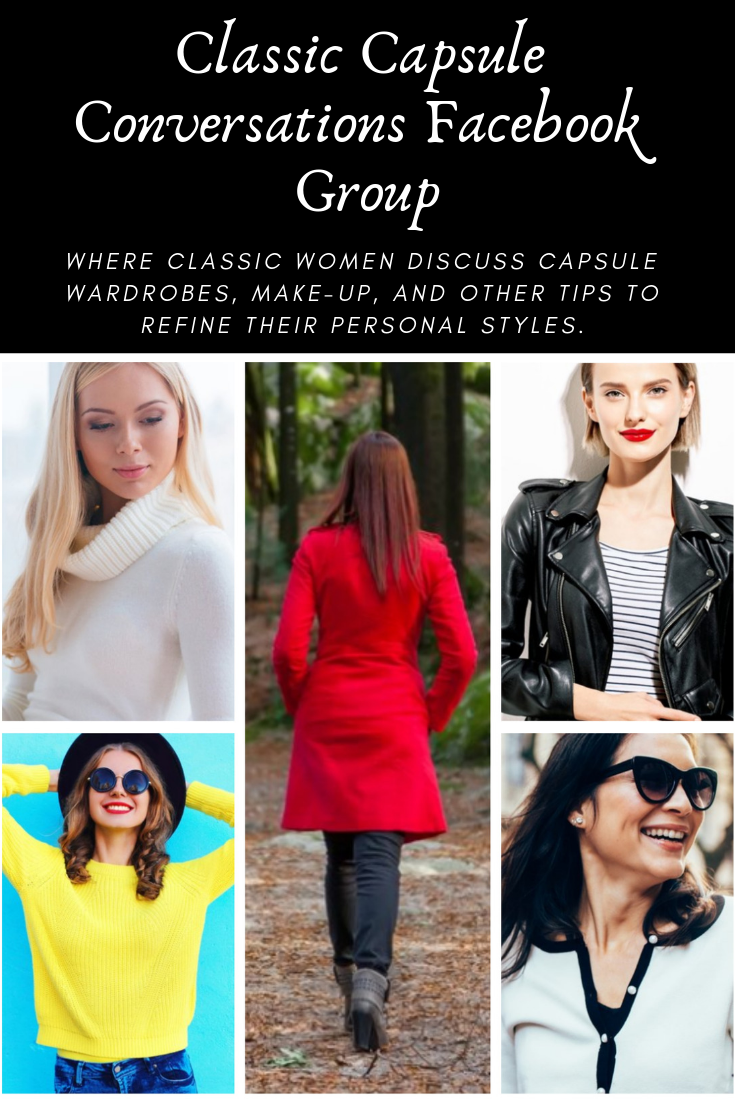 The Classic Capsule Conversations Facebook group by Stunning Style is where classic women discuss capsule wardrobes, makeup, and other tips to refine their personal styles.