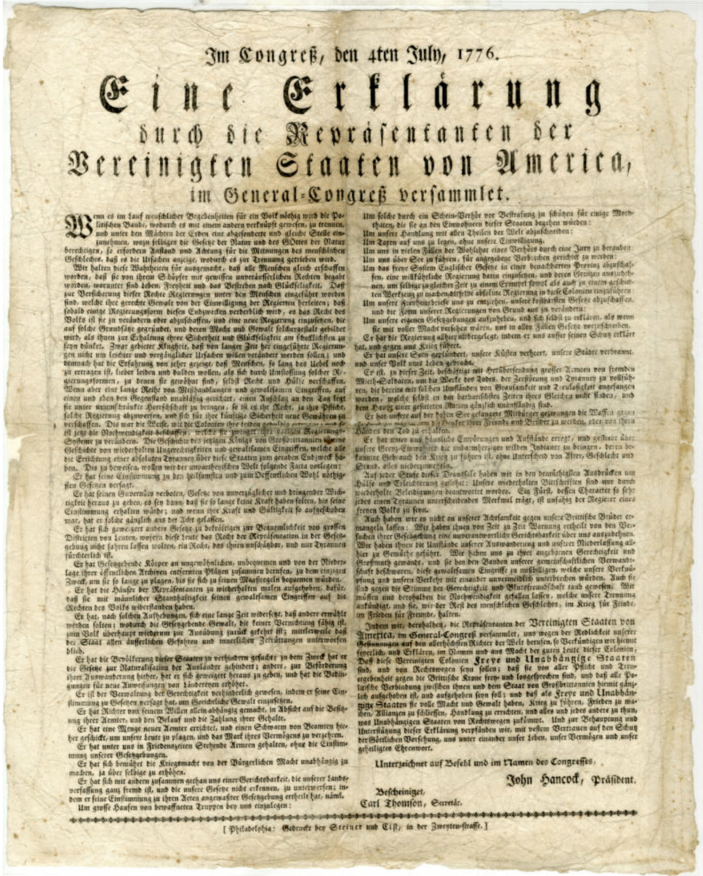 A German translation, Philadelphia, July 1776, also signed by the printers, Steiner & Cist. [Gettysburg College]
