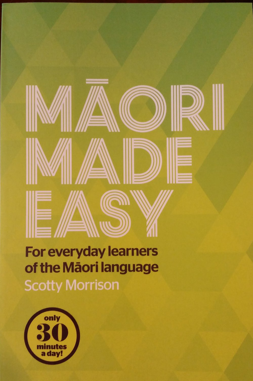 Whakataetae - Be in to win a copy of 'Māori Made Easy - For everyday learners of the Māori language' by Scotty Morrison