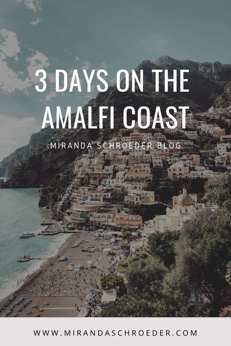 Three Days on the Amalfi Coast, Amalfi Travel Guide, What to Do in Amalfi Italy | Miranda Schroeder Blog