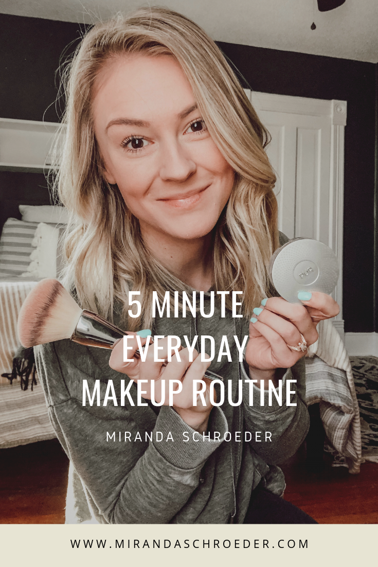 Easy 5 Minute Everyday Makeup Routine | Miranda Schroeder Blog