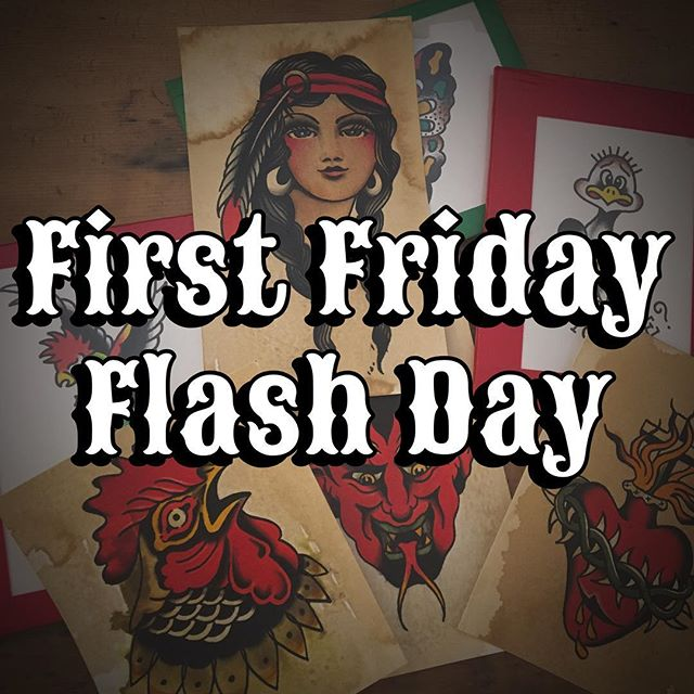 First Friday Flash Day! Get a design tattooed from a 5x7 painting and take home the painting! We will also be doing our normal discounted prices on designs picked from the walls. First come first served.