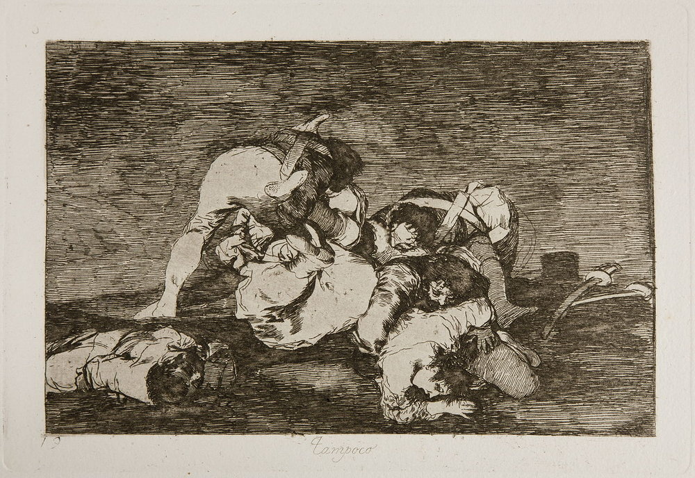 Plate 10. Tampoco - Nor do these. Spanish women were commonly victims of assault and rape. Francisco Goya, Los Desastres de la Guerra. (Image courtesy of the Prado Museum)