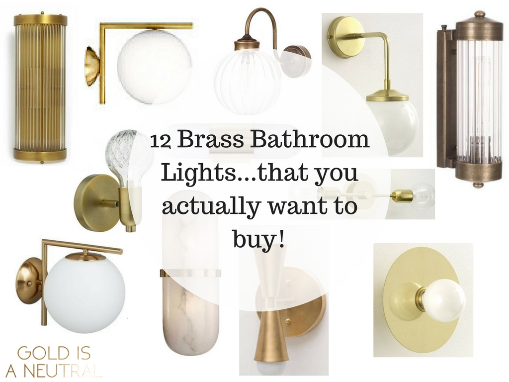 12 brass bathroom wall lights that you actually want to buy gold is a neutral