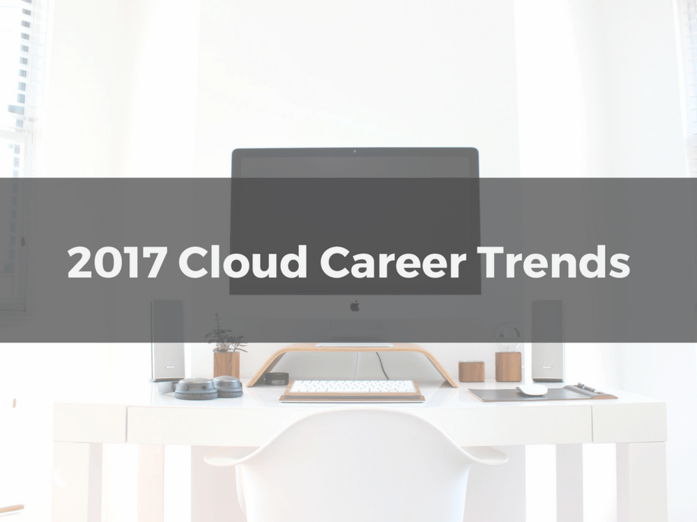 Cloud-Career-Trends-to-Watch-in-2017.png