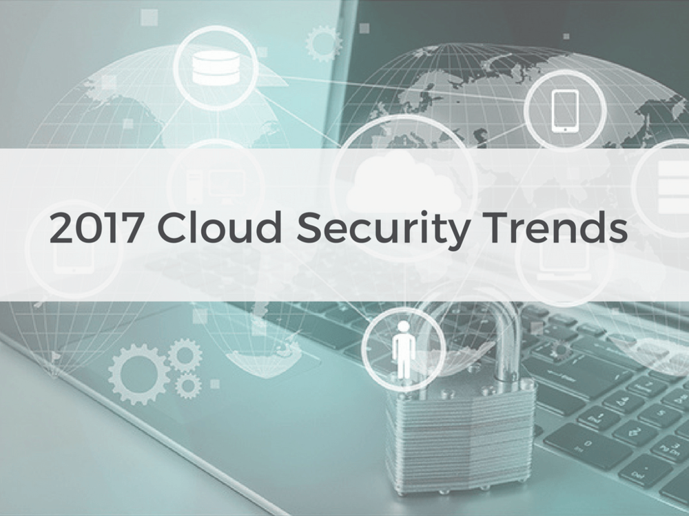 2017-Cloud-Security-Trends-2.png