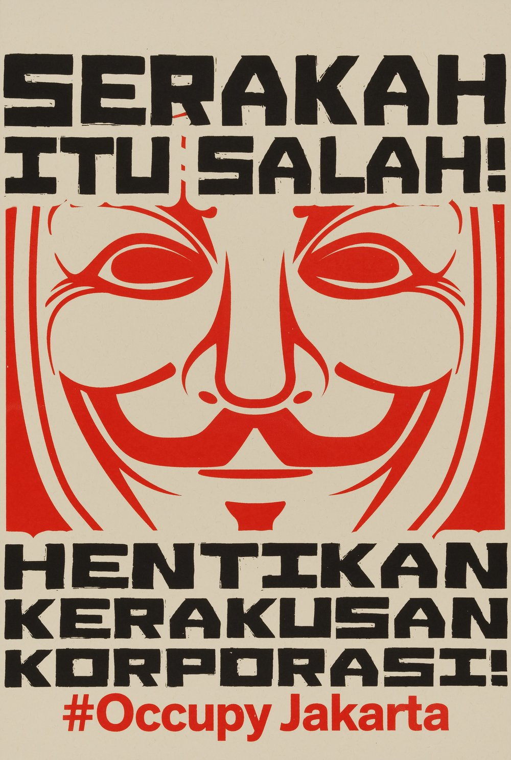 Nobodycorp. Internationale Unlimited, Indonesian, 21st century #Occupy Jakarta: Serakah Itu Salah!, from the Occuprint Sponsor Portfolio 2012 Screenprint on French paper 18/100 Sheet: 18 1/16 x 12 1/16 in. (45.9 x 30.6 cm) Hood Museum of Art, Dartmouth College: Purchased through the Contemporary Art Fund; 2012.38.10 © Nobodycorp