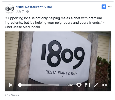 Video Content:   - Video content can be a great way to catch your audience's eye. This great video by 1809 tells of Jesse's experience at 1809, it truly shows the passion he puts into his culinary practice!