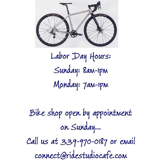 Our hours are modified for the holiday weekend. Please be sure to contact us if you would like to demo ride or otherwise talk to us Sunday! 339-970-0187 email: connect@ridestudiocafe.com