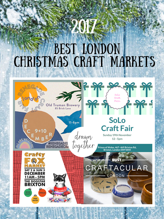London Christmas Craft Markets 2017 by www.drawntogetherartcollective.com
