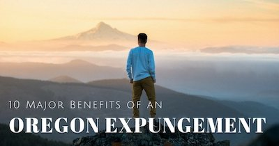 9-Major-Benefits-of-An-Oregon-Expungement.jpg
