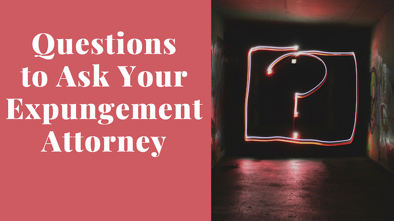 Questions-To-Ask-Your-Expungement-Attorney.jpg