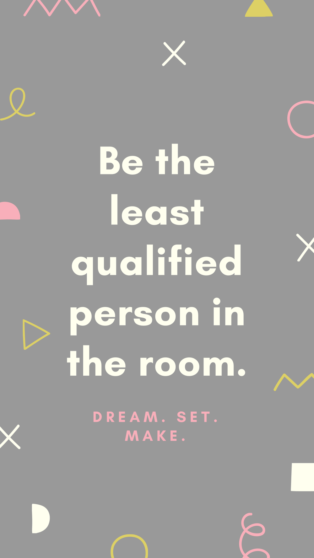 Be the least qualified.