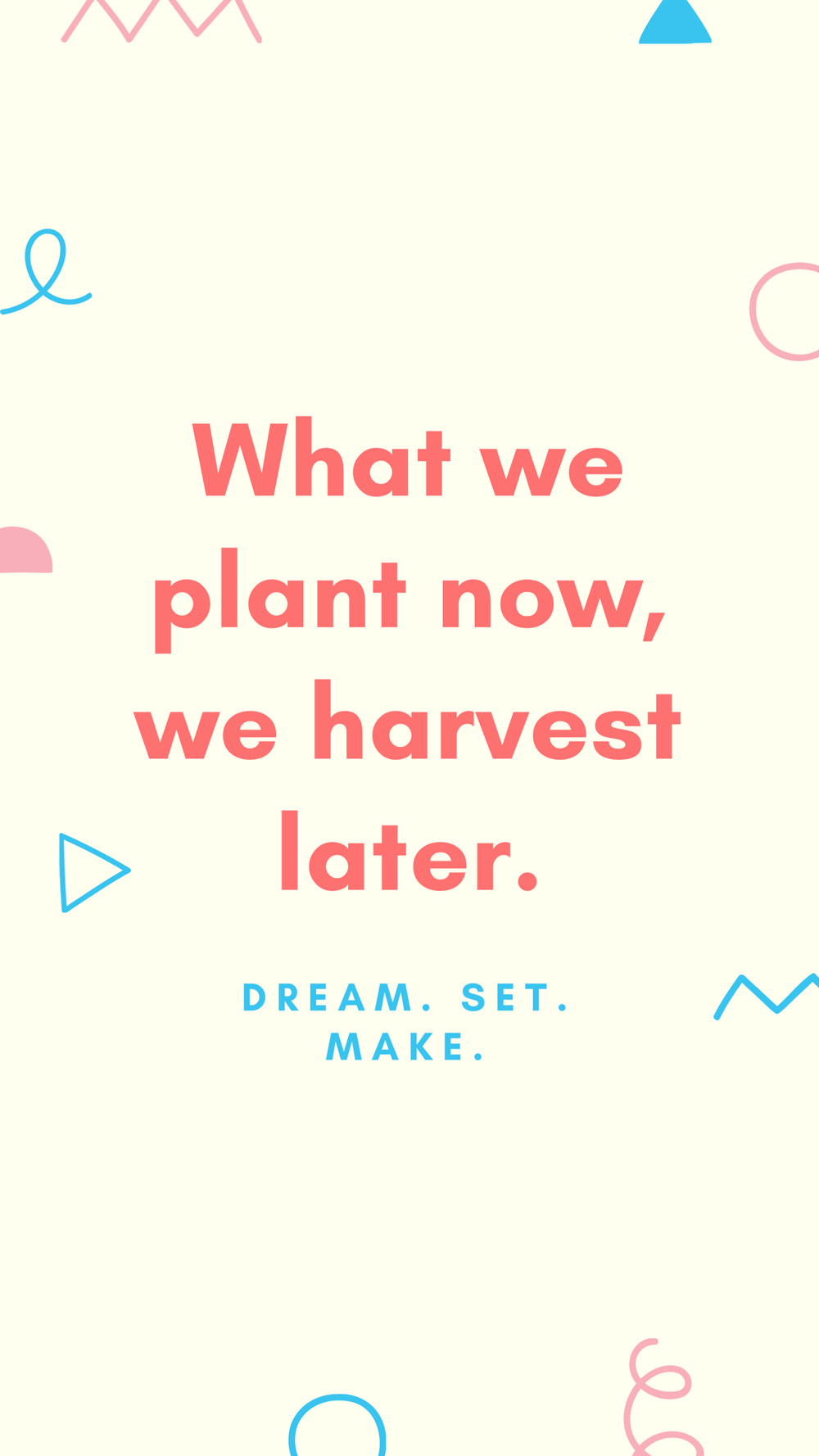 What we plant now.