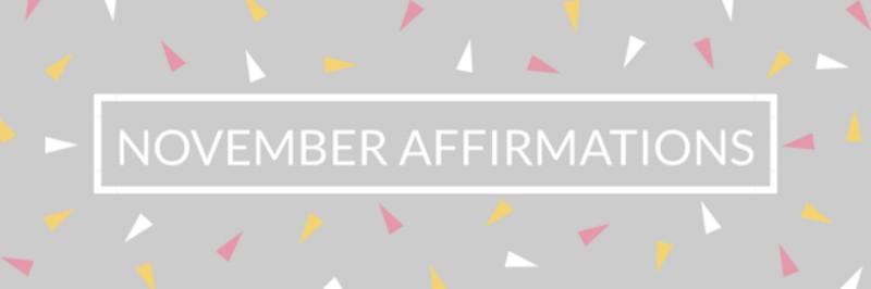 DSM November Affirmations