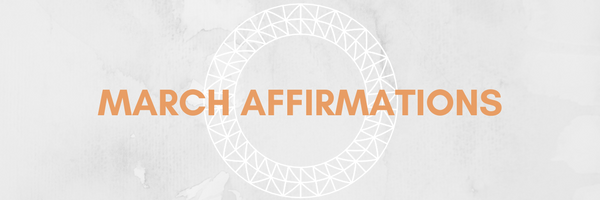 March Affirmations