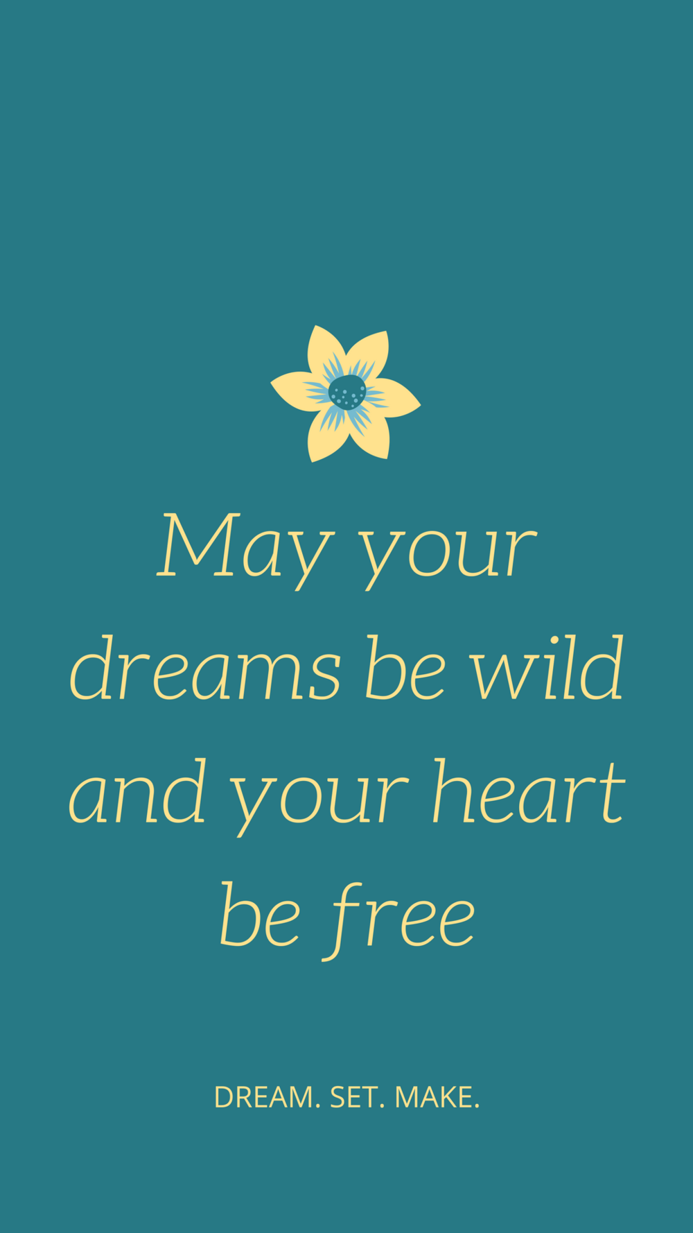 May your dreams be wild and your heart be free. (1).png