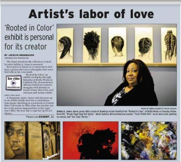 "ROOTED IN COLOR  An Exhibition by Ashley A. Jones   Bottle Works Arts on Third Avenue Feb. 1 -- 24, 2018	 ROOTS IN COLOR Opening Reception 6 - 8 PM Friday, Feb. 9  This exhibit spans two buildings. You will find Ashley's work in both the Art Works and the Tulip Buildings.   This exhibition was featured in the Tribune-Democrat:   ""'Rooted in Color' art exhibit is personal for its creator"""