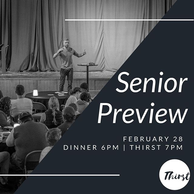 Hey HIGH SCHOOL SENIORS! We want you to come check out Thirst this next week, February 28th for our 1st of 2 senior previews. We meet in building 2 at the Post Falls campus. Free dinner starts at 6pm and the night kicks off at 7pm. Invite all of your senior friends to come hang out with us and start to get to know people in this awesome Young Adult community!
