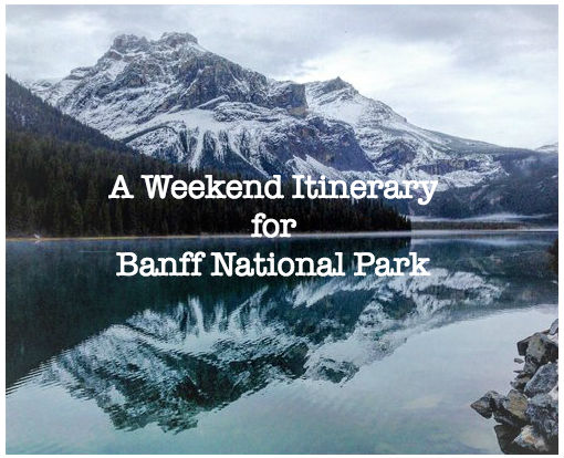 A Weekend Itinerary for Banff National Park