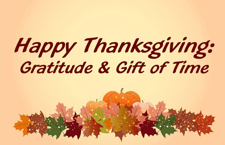 Thanksgiving Gratitude & Gift of Time.jpg