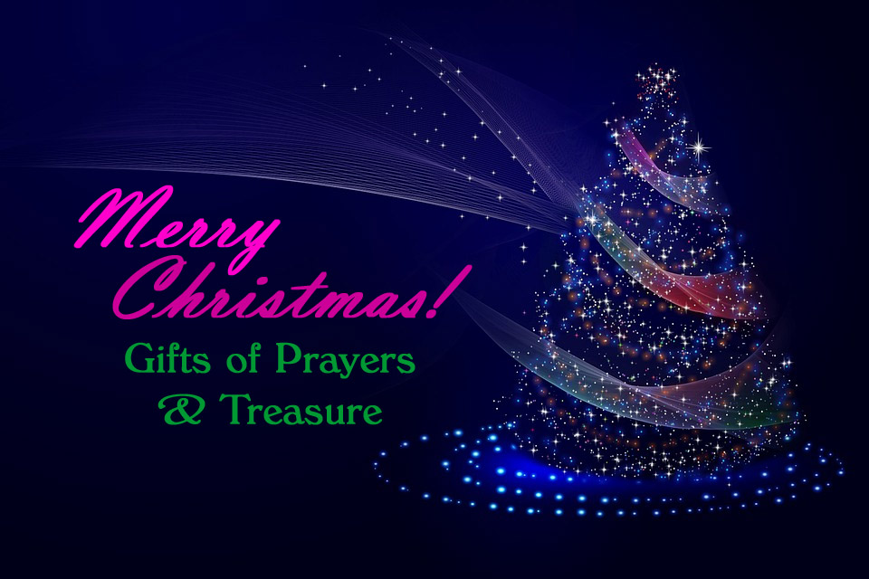 Merry Christmas: Gifts of Prayer & Treasure -