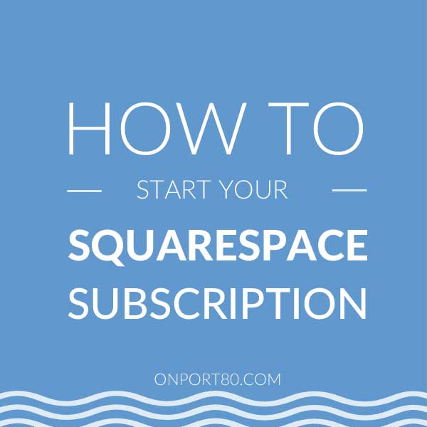 how to start your squarespace subscription, On Port 80 Web design, Brisbane, Australia