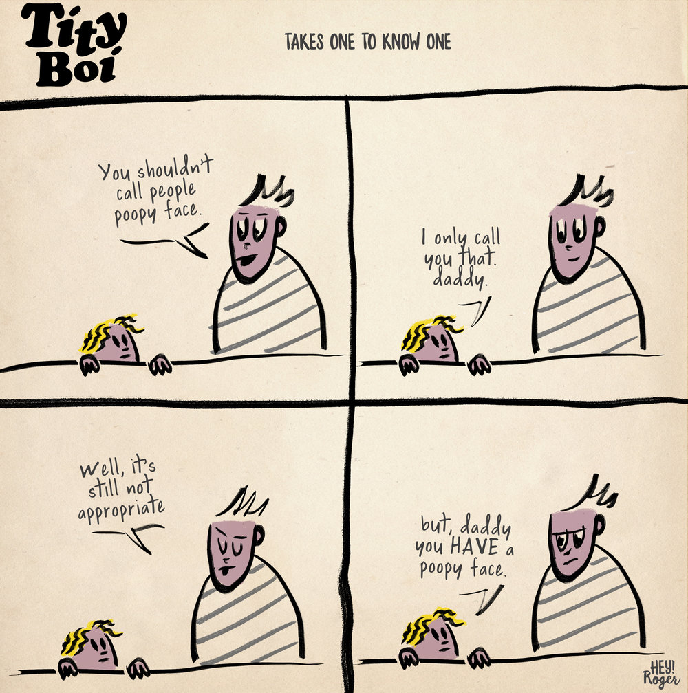 A webcomic about parenting and being called a poopy face.