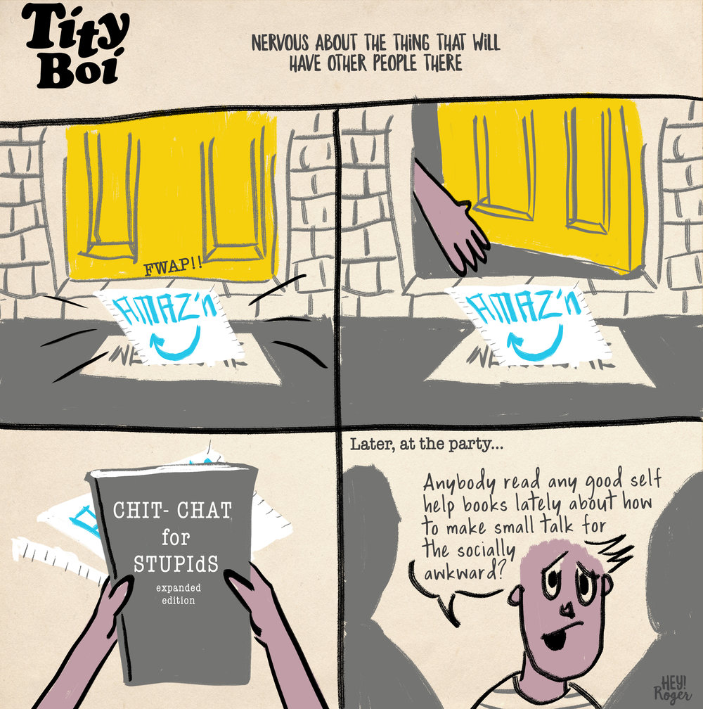 A webcomic about social anxiety, self help books and amazon delivery.