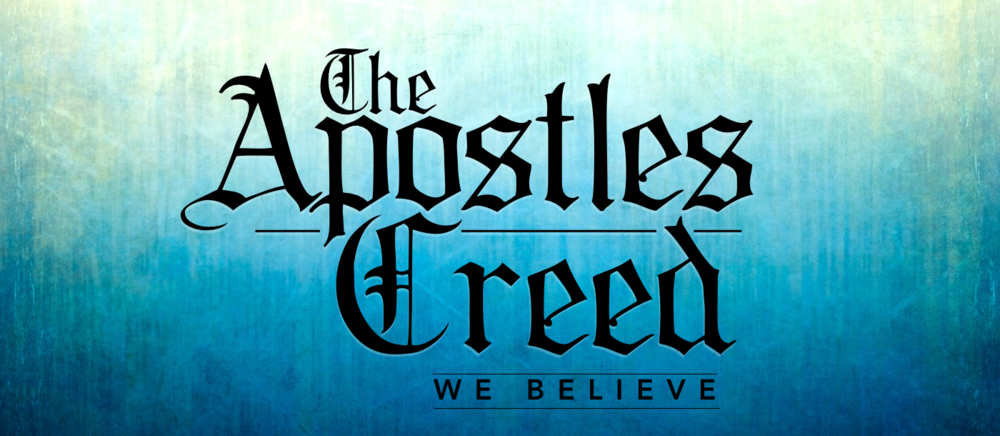 Banner - Apostles Creed We Believe.png