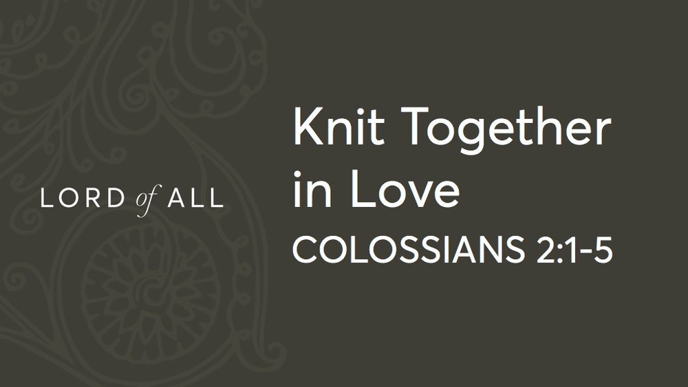 Col 2.1-5 - Knit Together in Love.jpg