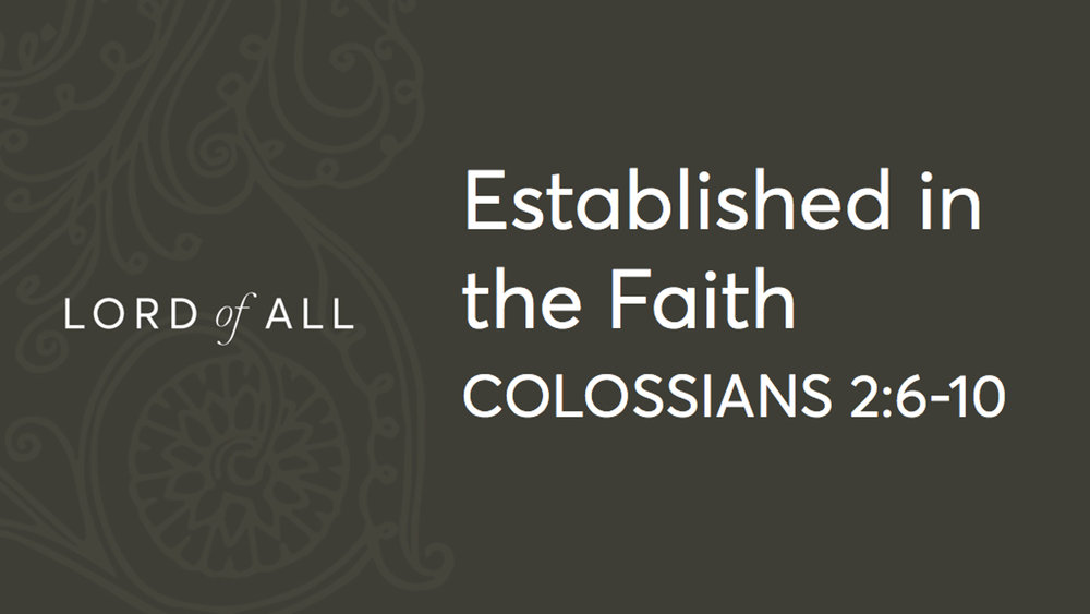 Col 2.6-10 - Established in the Faith.jpg