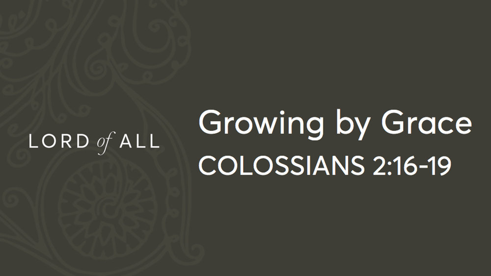 Lord of All (A Study of Colossians) Series || In Colossians 2:16-19, we learn the importance of clinging to and being dependant on Christ. Sometimes it is easier to follow the crowd or let our conviction be shaped by others instead of Christ. In this sermon, we explore what's at the foundation of our growth.