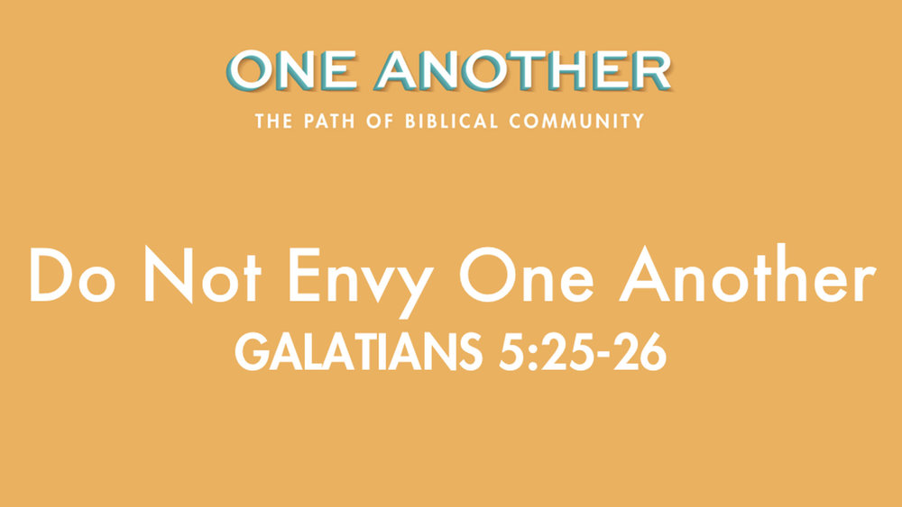 3Do Not Envy One Another - Galatians 5.25-26.jpg