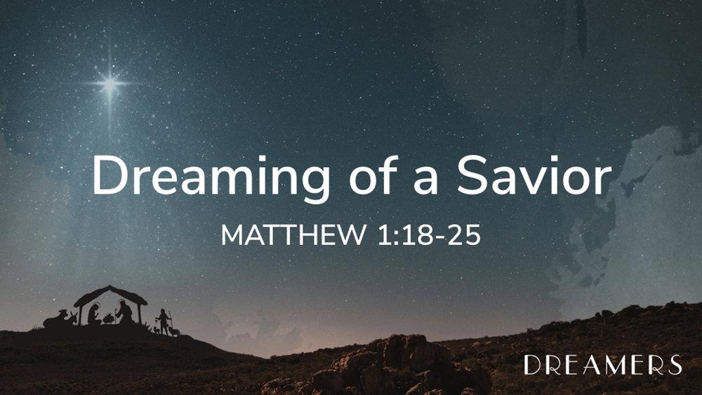 Matt 1.18-25 - Dreaming of a Savior.jpg