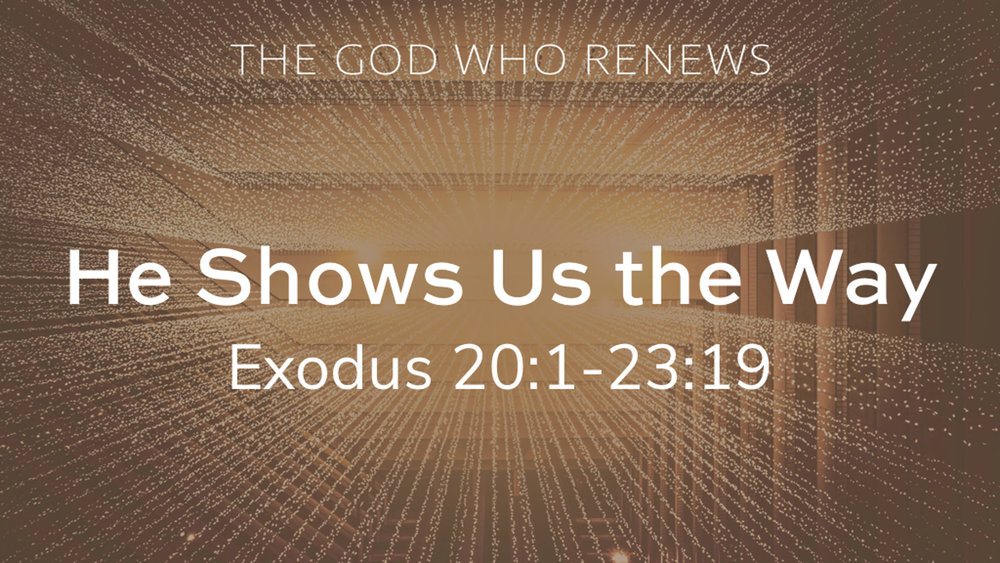 Exodus 20.1-23.19 - He Shows Us the Way.jpg