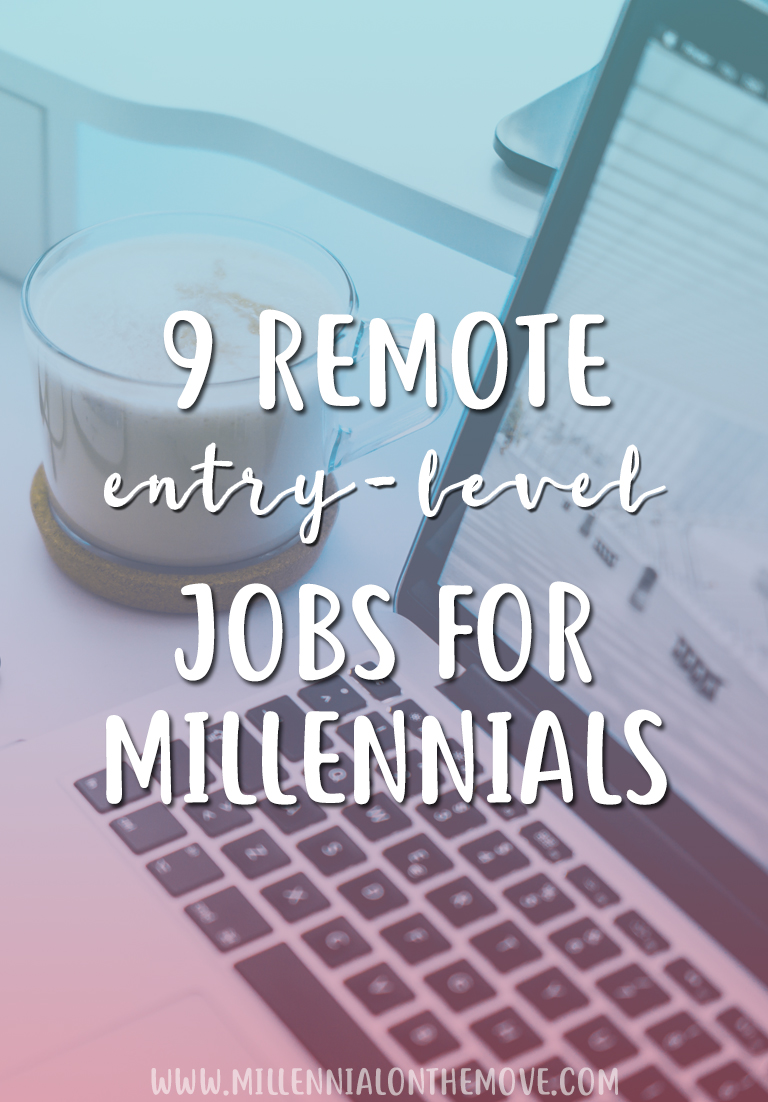 9 Remote Entry-Level Jobs for Millennials