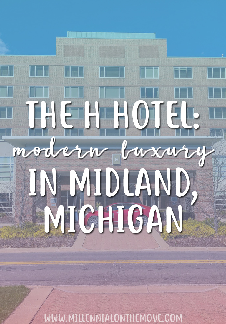 The H Hotel: Modern Luxury in Midland, Michigan - Millennial on the Move