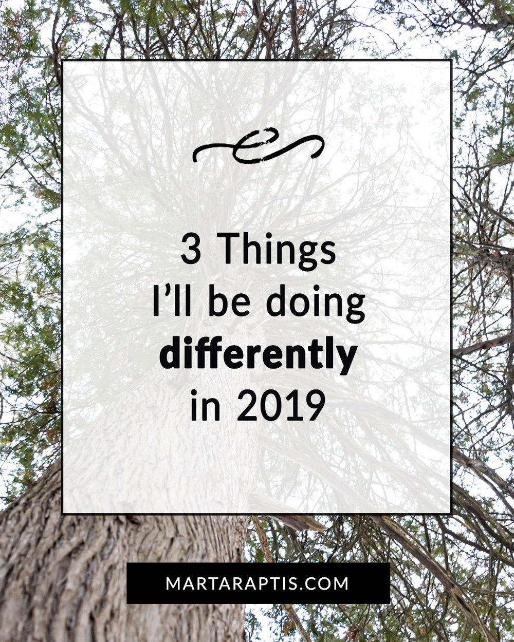 3 Things I'll be doing differently in 2019