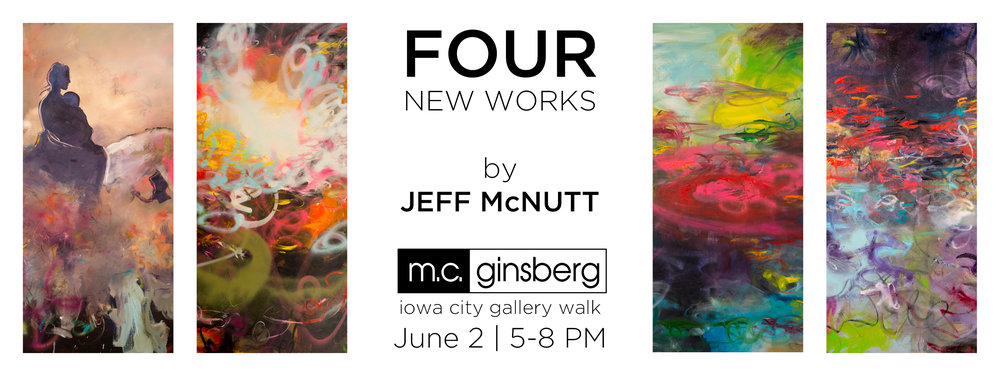 Four new works for Iowa City Gallery Walk - MC Ginsberg, 100 East Washington Street, Iowa City