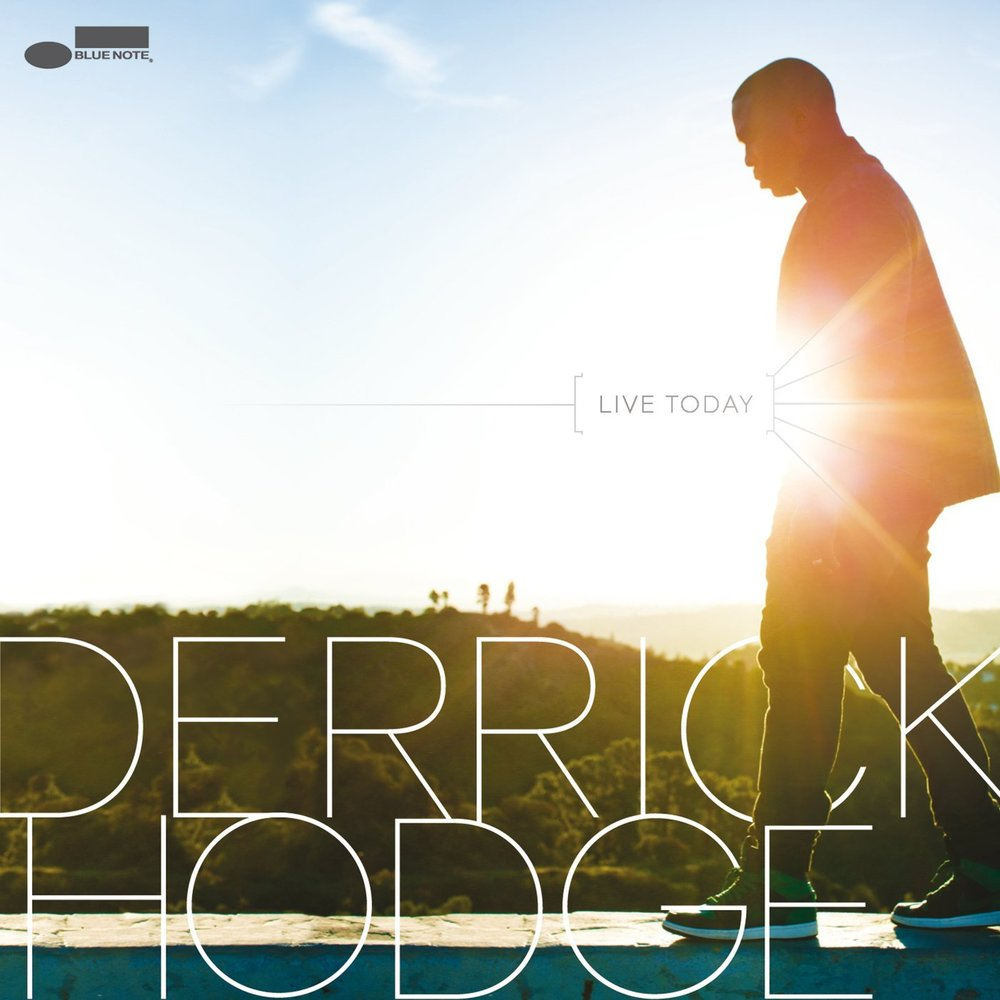 "Derrick Hodge album - ""Live Today"" 2013"