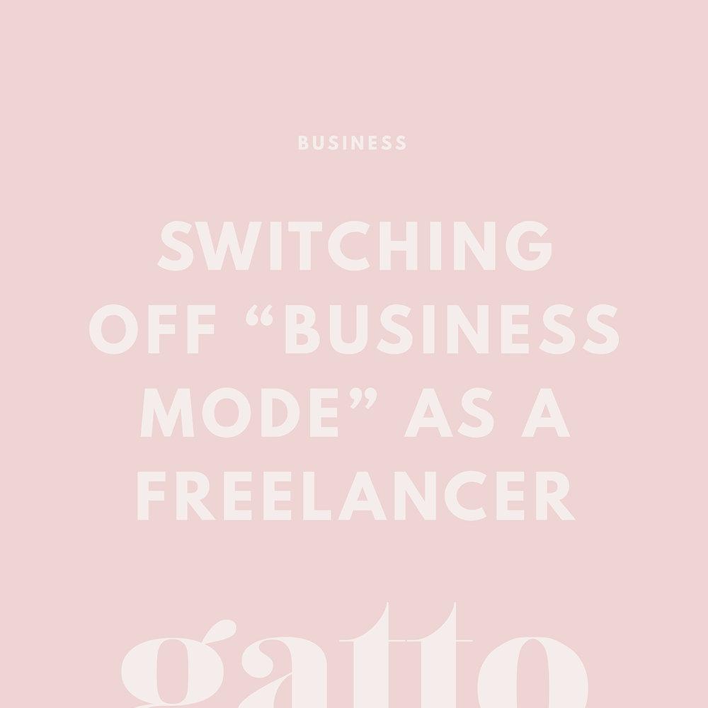Switch off Business Mode | Freelancer Advice | Productivity | Creative Biz
