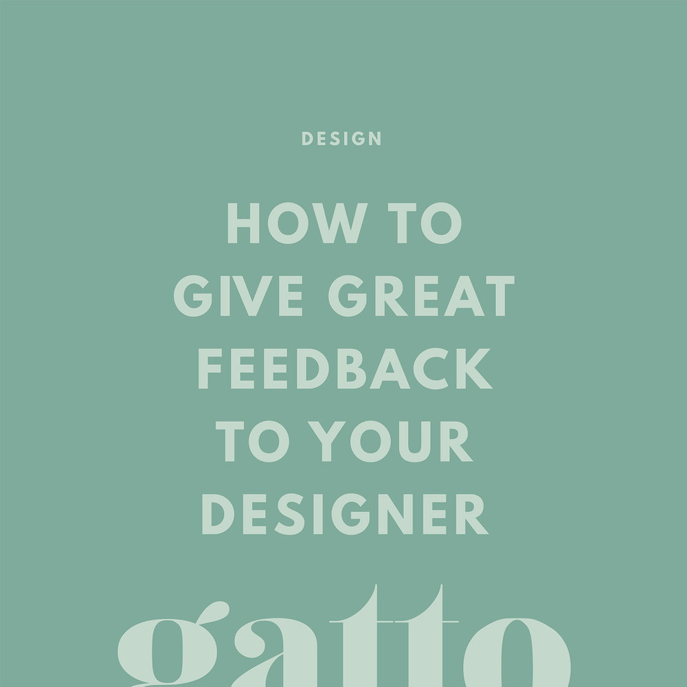 Give Great Feedback to Designer | Creative Design Business | Small Biz Tips
