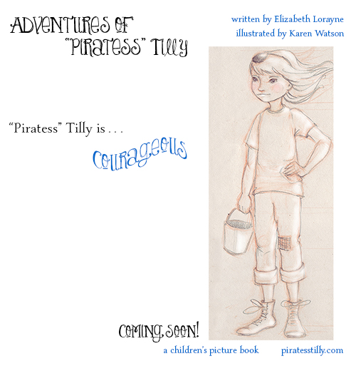 "Adventures of ""Piratess"" Tilly coming soon picture book, courageous meme"