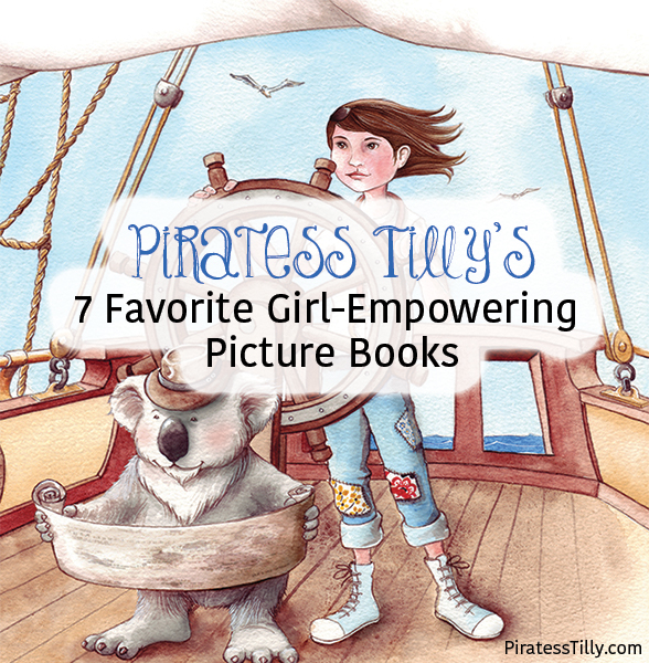 Piratess Tilly Favorite Girl Empowering Picture Books