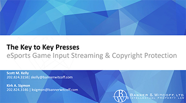 'The Key to Key Presses: eSports Game Inpute Streaming & Copyright Protection'  by Scott M. Kelly and Kirk A. Sigmon